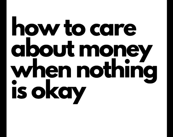 "blank white and black image that says ""how to care about money when nothing is okay"""